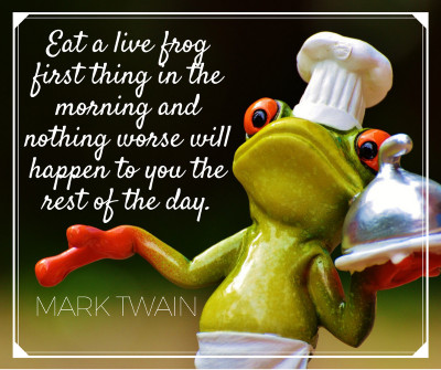 Eat a live frog first thing in the morning and nothing worse will happen to you the rest of the day 400